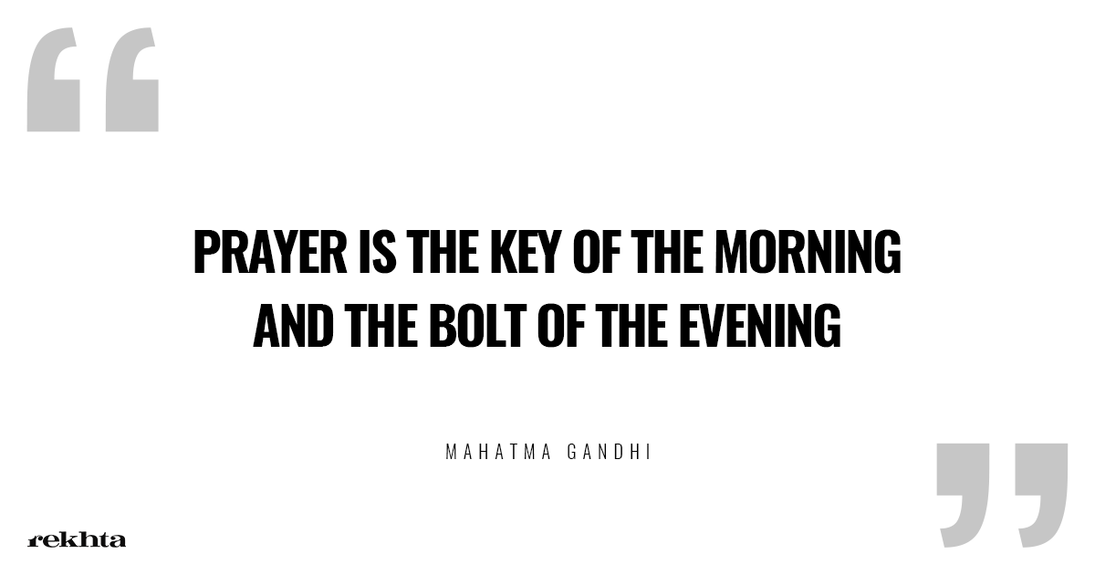 "The importance of prayer ""Prayer is the key of the morning and the bolt of the evening"""