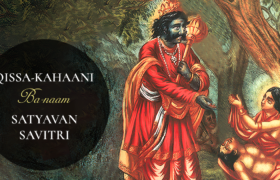 Satyavan and Savitri: the story of love's victory over death.