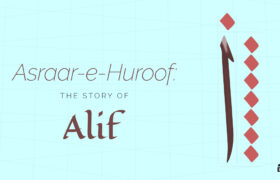 Asraar-e-Huruuf: The Story of Alif